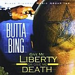 Butta Bing Give Me Liberty Or Give Me Death