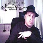 Don Ricardo Garcia Don Ricardo Garcia Presenta Reggaeton Y Talento Nuevo Volume 2 2007
