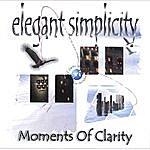 Elegant Simplicity Moments Of Clarity