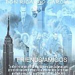 Don Ricardo Garcia Friends/Amigos