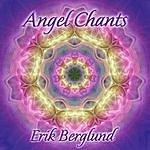 Erik Berglund Angel Chants