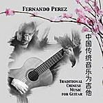 Fernando Perez Traditional Chinese Music For Guitar