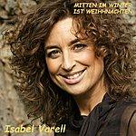 Isabel Varell Mitten Im Winter Ist Weihnachten