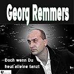 Georg Remmers Doch Wenn Du Heut'alleine Tanzt