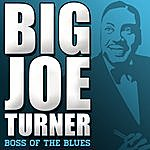 Big Joe Turner Boss Of The Blues