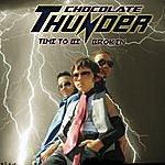 Chocolate Thunder Time To Be Broken (U.S.)