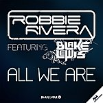 Robbie Rivera All We Are (Feat. Blake Lewis)