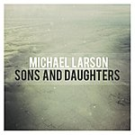 Michael Larson Sons And Daughters