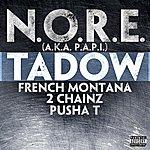 N.O.R.E. Tadow Feat. French Montana, 2 Chainz & Pusha T