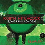 Robyn Hitchcock Love From London Sampler