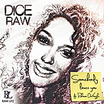 Dice Raw Somebody Loves You