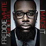Freddie White I Made It