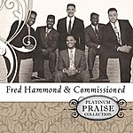 Commissioned Platinum Praise Collection: Fred Hammond & Commissioned