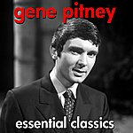 Gene Pitney Essential Classics - The Very Best Of
