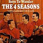 The 4 Seasons Born To Wander