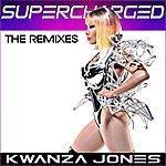 Kwanza Jones Supercharged - The Remixes