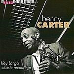 Benny Carter Key Largo - Classic Recordings