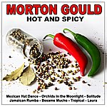 Morton Gould Hot And Spicy