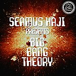 Seamus Haji Seamus Haji Presents Big Bang Theory