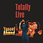 Yussef Ahmed Yussef Ahmed Totally Live