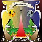 Daybreaker We Are