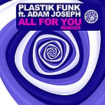 Plastik Funk All For You