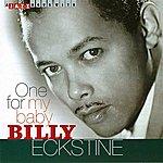 Billy Eckstine One For My Baby