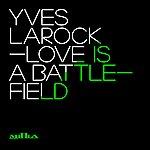 Yves Larock Love Is A Battlefield (Instrumental)