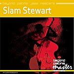 Slam Stewart Beyond Patina Jazz Masters: Slam Stewart