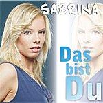 Sabrina Das Bist Du