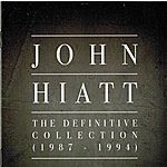 John Hiatt The Definitive Collection (1987-1994)