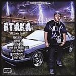 Btaka Still In Da Game