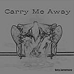 Tony Larremore Carry Me Away - Single