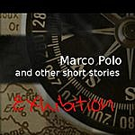 Exhibition Marco Polo And Other Short Stories