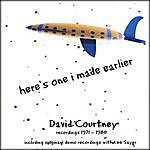 David Courtney Here's One I Made Earlier