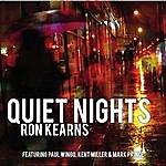 Ron Kearns Quiet Nights (Feat.Paul Wingo, Kent Miller, Mark Prince)