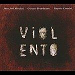 Juan Jose Mosalini Violento