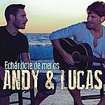 Andy & Lucas Echandote De Menos