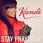 Kandi Stay Prayed Up