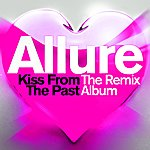 Allure Kiss From The Past - The Remix Album