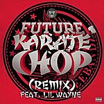 Future Karate Chop (Remix)