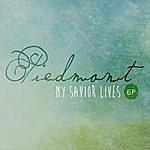 Piedmont My Savior Lives - Ep