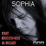 Sophia Cut Becomes A Scar