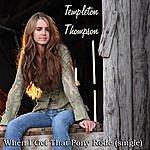 Templeton Thompson When I Get That Pony Rode (Single)