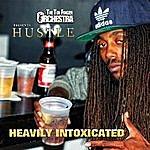 Hustle Heavily Intoxicated