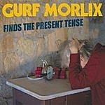 Gurf Morlix Gurf Morlix Finds The Present Tense