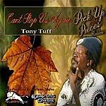 Tony Tuff Can't Stop Us Again