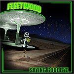 Fleetwood Saying Goodbye