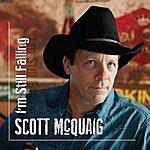 Scott McQuaig I'm Still Falling