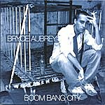 Bryce Aubrey Boom Bang City